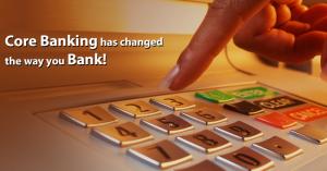 Core Banking and choosing the right solution…