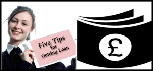 Five Tips for Getting Loan